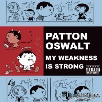 Stand up Comedy: Patton Oswalt: My weakness is strong Video
