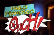 Stand up comedy Video Pablo Francisco - Ouch! video