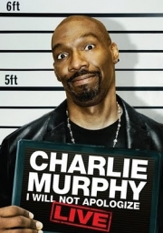 Stand-up comedy => Charlie Murphy I Will Not Apologize stand up comedy video