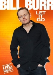 Stand up comedy Video Bill Burr: Let It Go Full Video