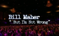 Stand up Comedy: Bill Maher - But I'm Not Wrong video