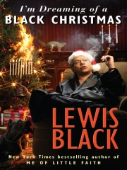 Stand-up comedy => Lewis Black - I'm Dreaming Of a Black Christmas