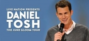 "Stand up Comedy: Daniel Tosh on ""The June Gloon Tour"" this May"