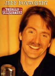 Stand up Comedy: Jeff Foxworthy: Totally Committed Video