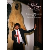 Stand up Comedy: Aziz Ansari: Intimate Moments for a Sensual Evening Video
