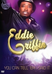 Stand up Comedy: Eddie Griffin: You Can Tell'Em I Said It Video